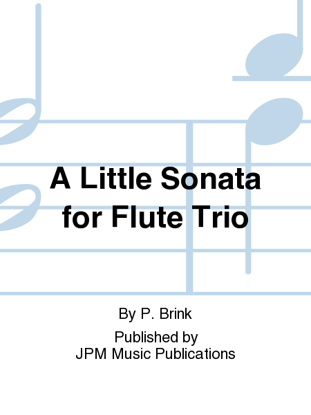 A Little Sonata for Flute Trio