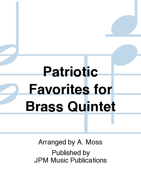 Patriotic Favorites for Brass Quintet