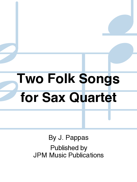Two Folk Songs for Sax Quartet