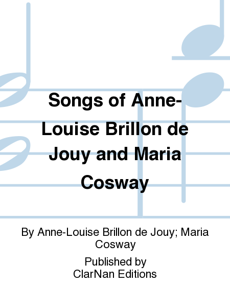 Songs of Anne-Louise Brillon de Jouy and Maria Cosway