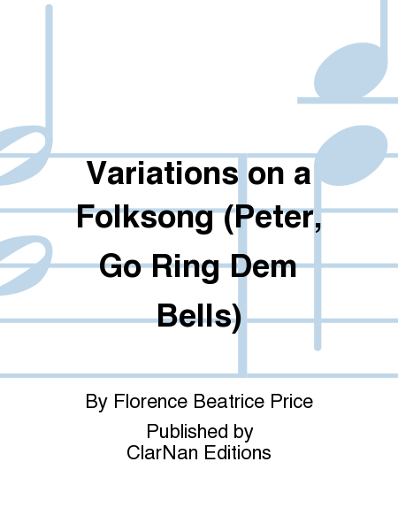 Variations on a Folksong (Peter, Go Ring Dem Bells)