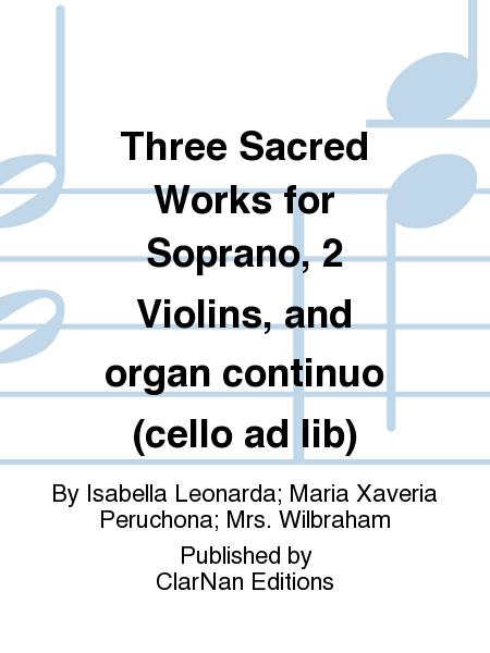 Three Sacred Works for Soprano, 2 Violins, and organ continuo (cello ad lib)