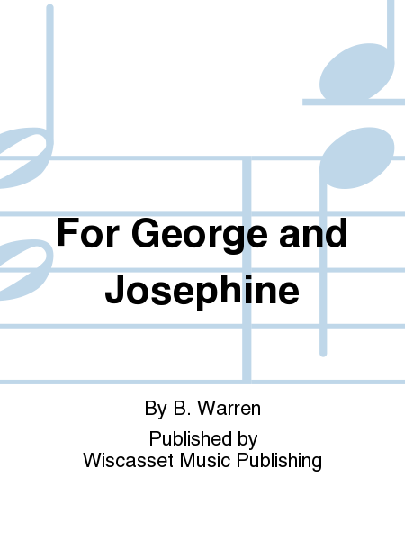 For George and Josephine