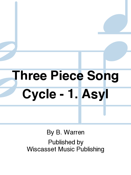 Three Piece Song Cycle - 1. Asyl