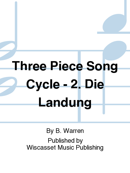 Three Piece Song Cycle - 2. Die Landung