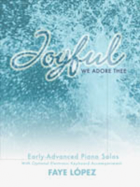 Joyful, We Adore Thee