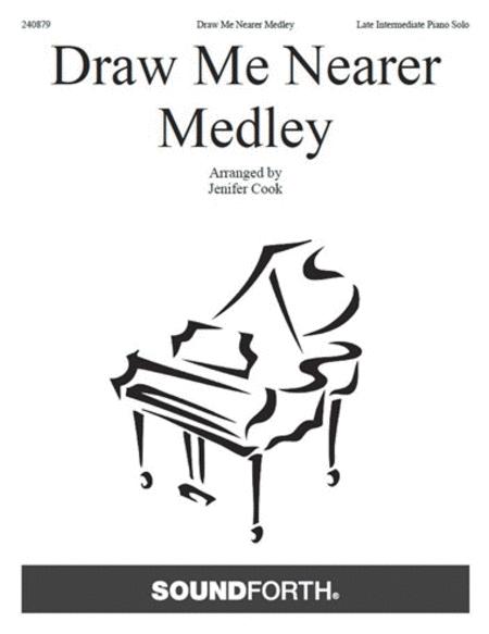 Draw Me Nearer Medley