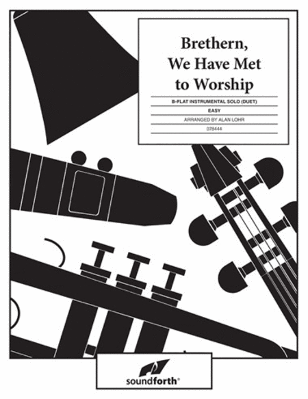 Brethren, We Have Met to Worship - B Flat Instrument