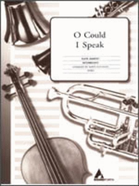 O Could I Speak