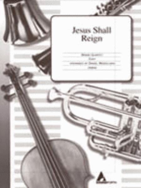 Jesus Shall Reign - Brass Quartet