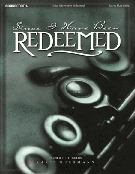 Since I Have Been Redeemed - Flute Solos