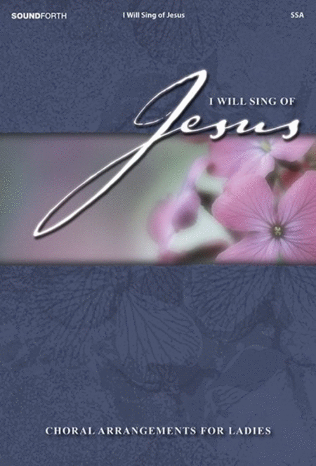 I Will Sing of Jesus