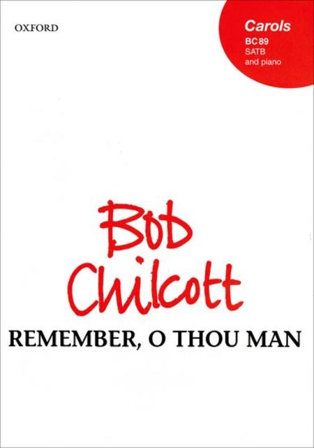 Remember, O thou man