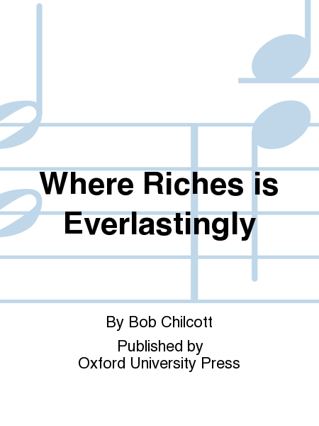 Where Riches is Everlastingly