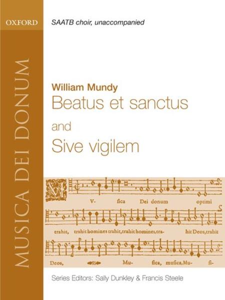 Beatus et Sanctus and Sive vigilem