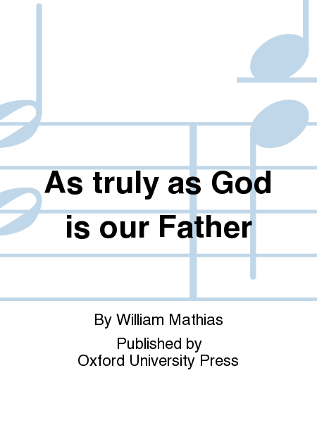 As truly as God is our Father