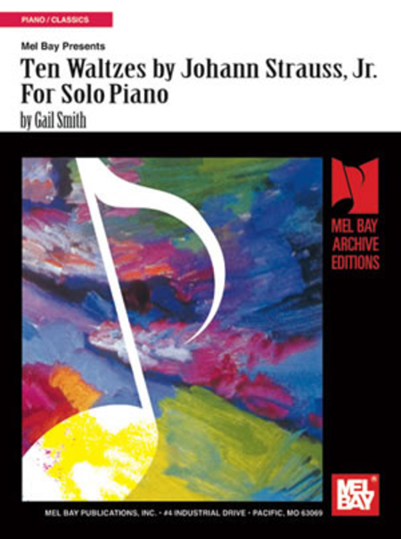 Ten Waltzes by Johann Strauss, Jr. for Solo Piano