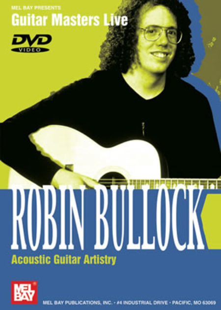 Robin Bullock - Acoustic Guitar Artistry