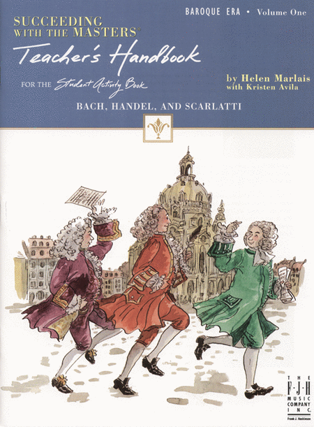 Succeeding with the Masters, Baroque Era, Volume One, Teacher's Handook