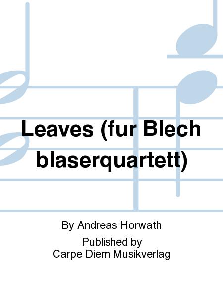 Leaves (fur Blechblaserquartett)