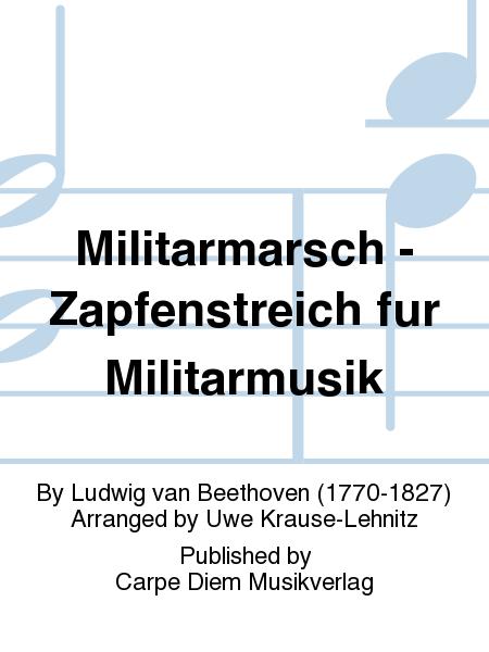 Militarmarsch - Zapfenstreich fur Militarmusik