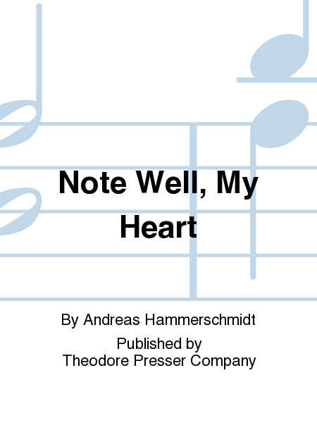 Note Well, My Heart