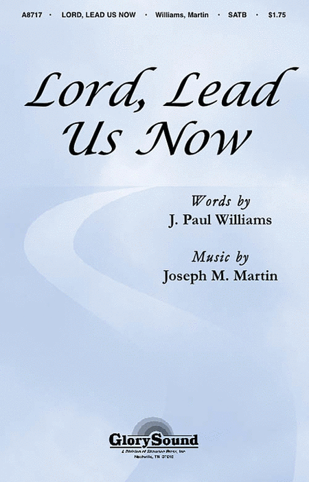 Lord, Lead Us Now