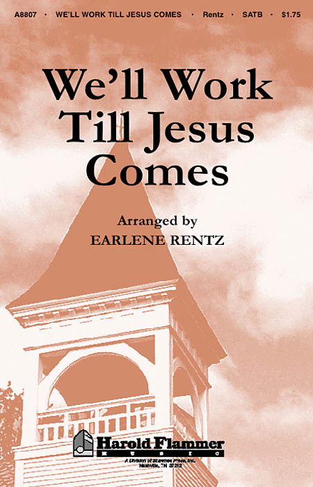 We'll Work Till Jesus Comes