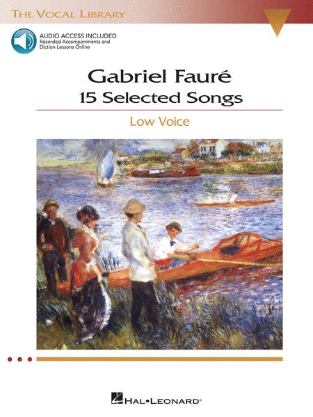 Gabriel Faure: 15 Selected Songs