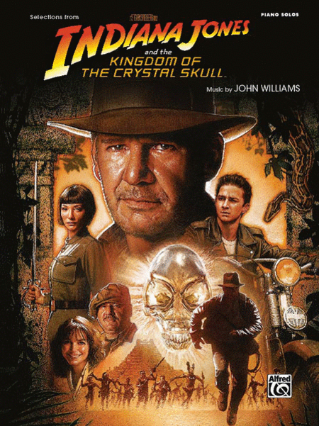 Selections from the Motion Picture Indiana Jones and the Kingdom of the Crystal Skull