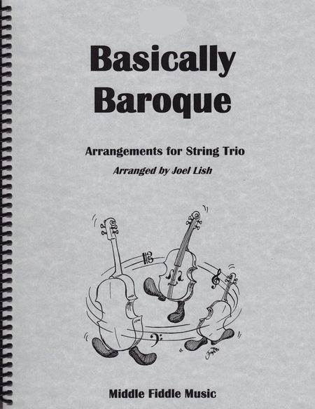 Basically Baroque for String Trio (Violin, Viola and Cello