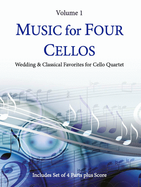 Music for Four Cellos, Volume 1 - Cello Quartets