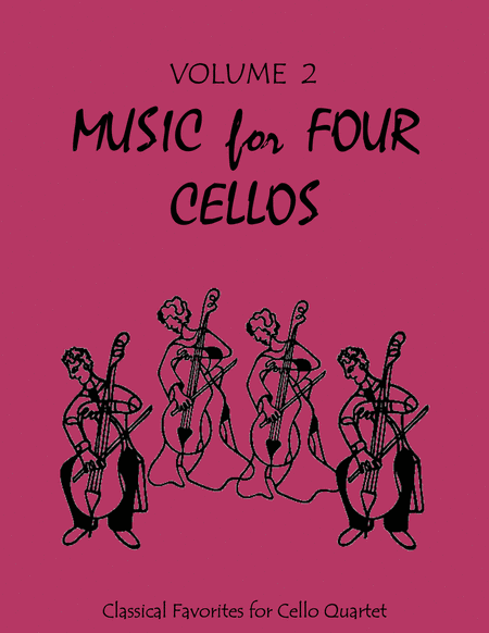 Music for Four Cellos, Volume 2 - Cello Quartets