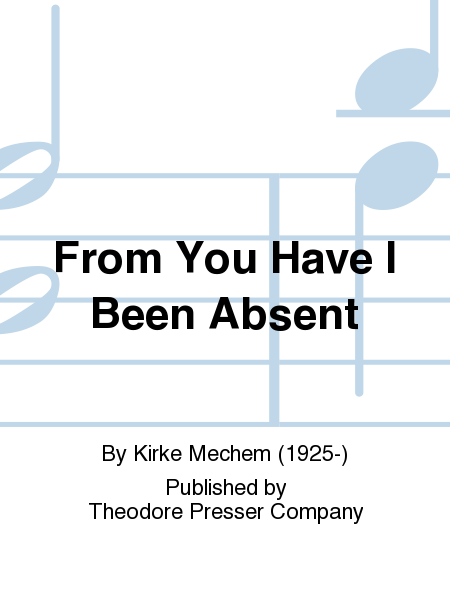 From You Have I Been Absent