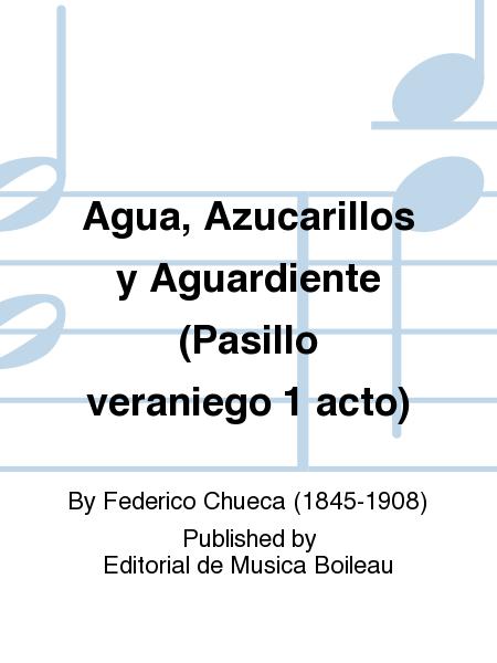 Agua, Azucarillos y Aguardiente (Pasillo veraniego 1 acto)