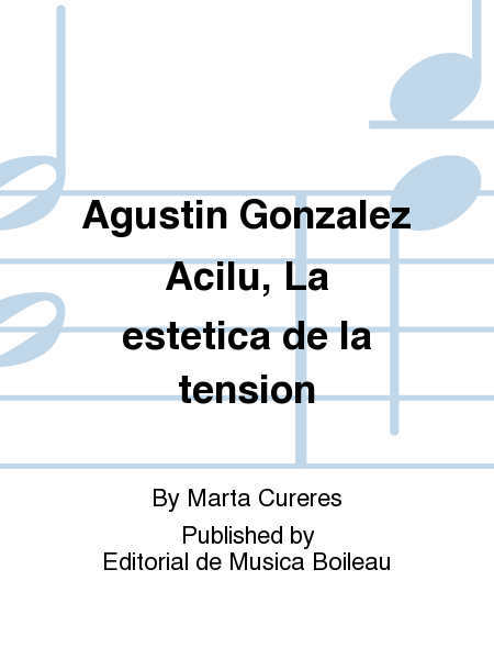 Agustin Gonzalez Acilu, La estetica de la tension