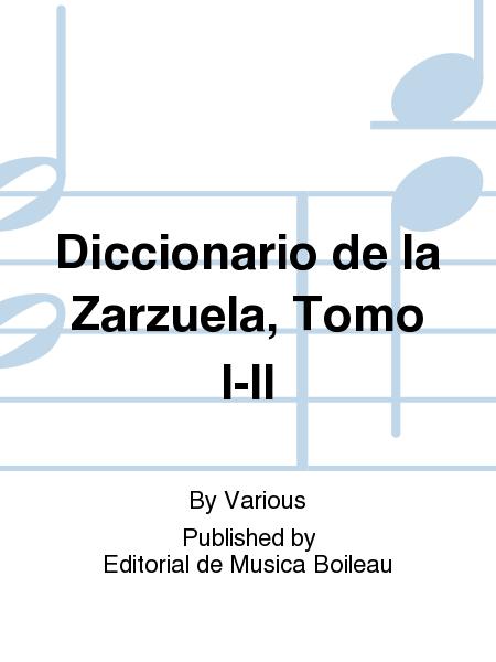 Diccionario de la Zarzuela, Tomo I-II