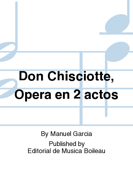 Don Chisciotte, Opera en 2 actos