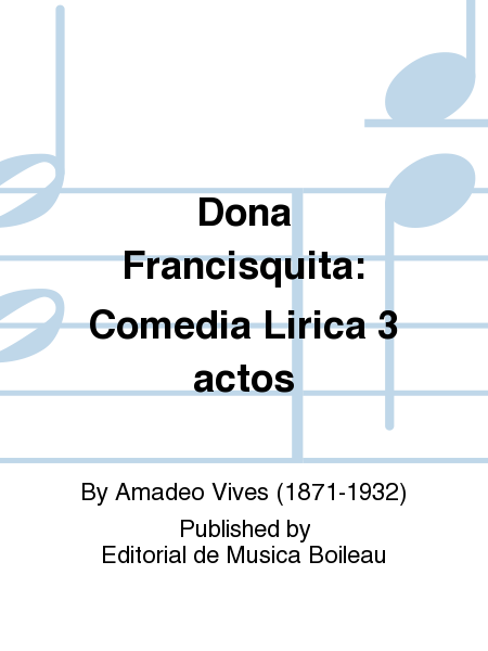 Dona Francisquita: Comedia Lirica 3 actos
