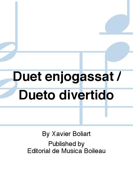 Duet enjogassat / Dueto divertido