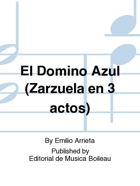 El Domino Azul (Zarzuela en 3 actos)