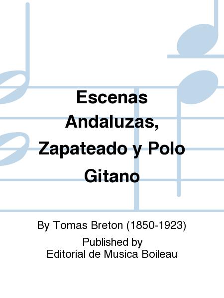 Escenas Andaluzas, Zapateado y Polo Gitano