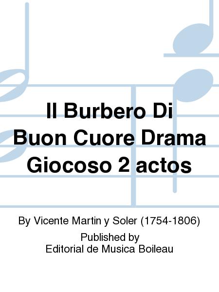 Il Burbero Di Buon Cuore Drama Giocoso 2 actos
