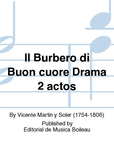 Il Burbero di Buon cuore Drama 2 actos