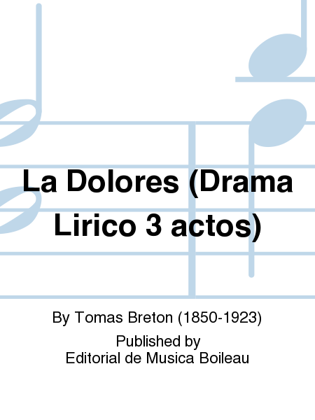 La Dolores (Drama Lirico 3 actos)