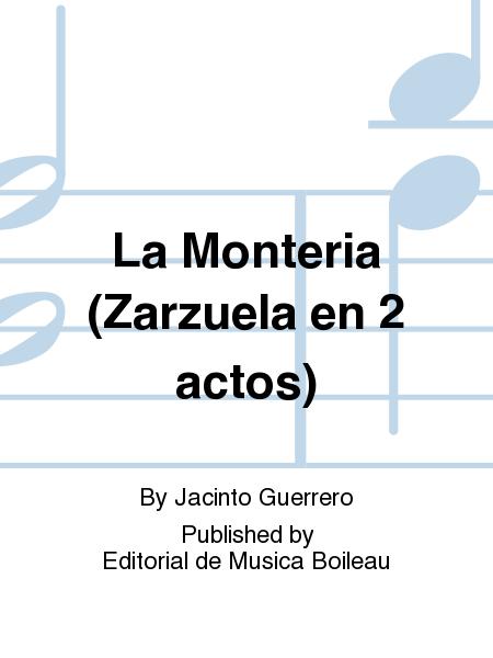 La Monteria (Zarzuela en 2 actos)