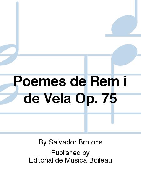 Poemes de Rem i de Vela Op. 75