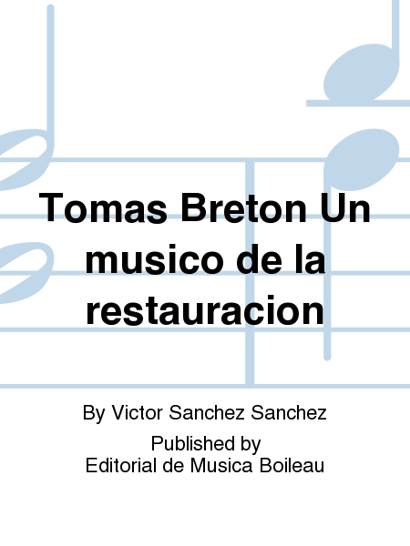 Tomas Breton Un musico de la restauracion