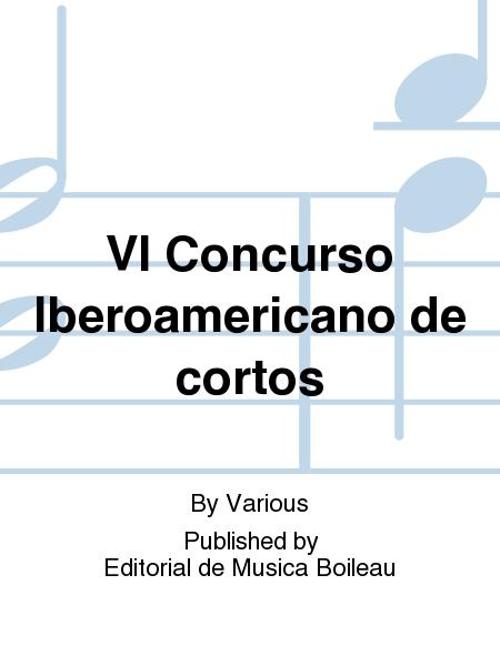 VI Concurso Iberoamericano de cortos