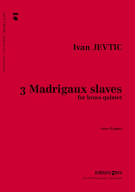 3 Madrigaux slaves